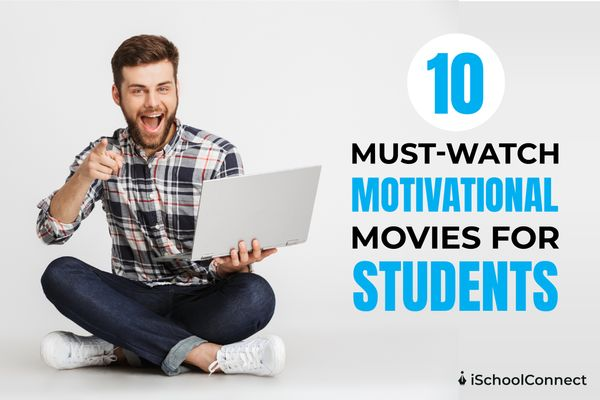 Top 10 must-watch motivational movies for students