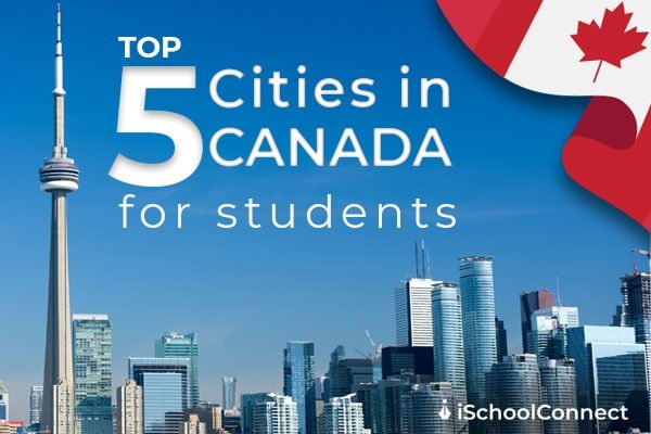 5 best cities in Canada for students and why they're famous
